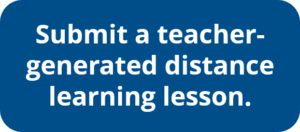 Submit a teacher-generated distance learning lesson